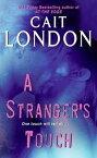 A Stranger's Touch【電子書籍】[ Cait London ]