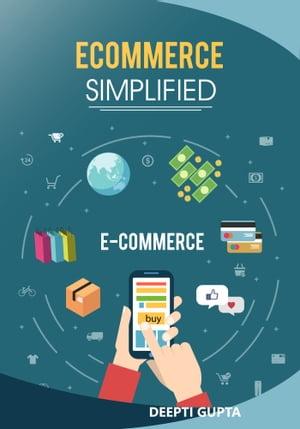 洋書, BUSINESS & SELF-CULTURE Ecommerce Simplified Deepti Gupta
