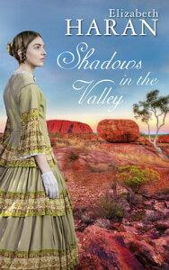 Shadows in the Valley【電子書籍】[ Elizabeth Haran ]