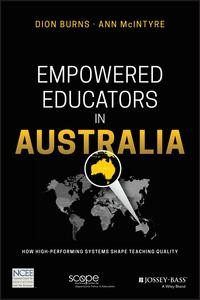 Empowered Educators in AustraliaHow High-Performing Systems Shape Teaching Quality【電子書籍】[ Dion Burns ]
