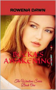 Becka's Awakening (Book One in The Winstons Series)【電子書籍】[ Rowena Dawn ]