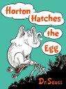 Horton Hatches the Egg【電子書籍】[ Dr. Seuss ]