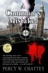 A Common's Mistake!【電子書籍】[ Percy W. Chattey ]