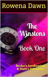 The Winstons Book OneBecka's Awakening & Matt's Dilemma【電子書籍】[ Rowena Dawn ]