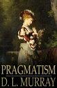 楽天Kobo電子書籍ストアで買える「Pragmatism【電子書籍】[ D. L. Murray ]」の画像です。価格は374円になります。