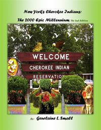 New York's Cherokee Indians: The 2000 Epic Millennium The 2nd Edition【電子書籍】[ Geurlaine L. Small ]