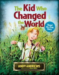 The Kid Who Changed the World【電子書籍】[ Andy Andrews ]