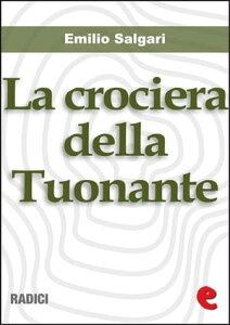 La Crociera della Tuonante【電子書籍】[ Emilio Salgari ]