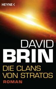 Die Clans von StratosRoman【電子書籍】[ David Brin ]