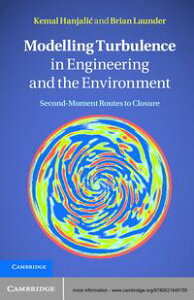 Modelling Turbulence in Engineering and the EnvironmentSecond-Moment Routes to Closure【電子書籍】[ Kemal Hanjali? ]