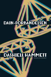 Dain-forbandelsen【電子書籍】[ Dashiell Hammett ]