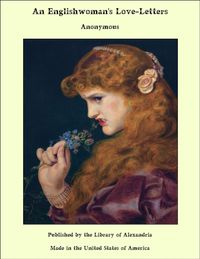 An Englishwoman's Love-Letters【電子書籍】[ Anonymous ]