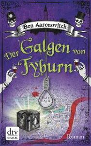 Der Galgen von TyburnRoman【電子書籍】[ Ben Aaronovitch ]
