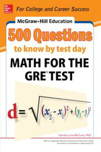 McGraw-Hill Education 500 Questions to Know by Test Day: Math for the GRE? Test【電子書籍】[ Sandra Luna McCune ]