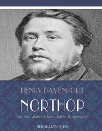 Life and Works of Rev. Charles H. Spurgeon【電子書籍】[ Henry Davenport Northrop ]