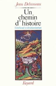 Un chemin d'histoireChr?tient? et christianisation【電子書籍】[ Jean Delumeau ]