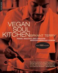Vegan Soul KitchenFresh, Healthy, and Creative African-American Cuisine【電子書籍】[ Bryant Terry ]