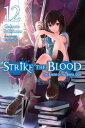 Strike the Blood, Vol. 12 (lig...