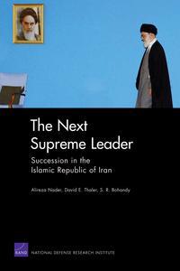 The Next Supreme LeaderSuccession in the Islamic Republic of Iran【電子書籍】[ Alireza Nader ]