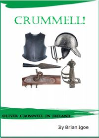 Crummell, or Oliver Cromwell in Ireland【電子書籍】[ Brian Igoe ]