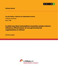 In what way does isomorphism caused by western donors influence effectiveness of non-governmental organizations in Africa?【電子書籍】[ Stefanie Brandl ]
