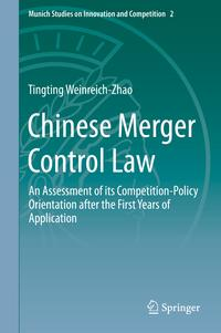 Chinese Merger Control LawAn Assessment of its Competition-Policy Orientation after the Firs...