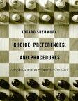 Choice, Preferences, and ProceduresA Rational Choice Theoretic Approach【電子書籍】[ Kotaro Suzumura ]