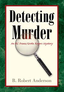 Detecting MurderAn Rc Frane/Greta Rogers Mystery【電子書籍】[ B. Robert Anderson ]