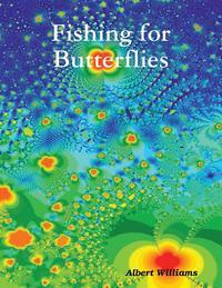 Fishing for Butterflies【電子書籍】[ Albert Williams ]