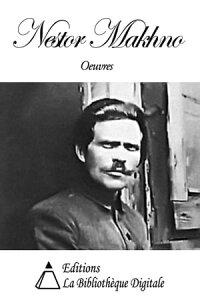 Oeuvres de Nestor Makhno【電子書籍】[ Nestor Makhno ]