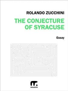 The conjecture of SyracuseII edizione【電子書籍】[ Rolando Zucchini ]