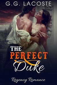 The Perfect Duke【電子書籍】[ G.G. Lacoste ]