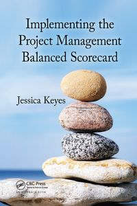 Implementing the Project Management Balanced Scorecard【電子書籍】[ Jessica Keyes ]