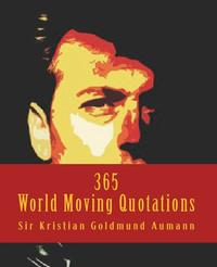洋書, FICTION & LITERTURE 365 World Moving Quotations Sir Kristian Goldmund Aumann