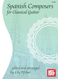 Spanish Composers for Classical Guitar【電子書籍】[ Lily Afshar ]