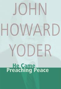 He Came Preaching Peace【電子書籍】[ John Howard Yoder ]