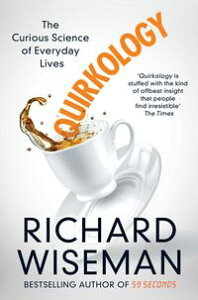 QuirkologyThe Curious Science of Everyday Lives…