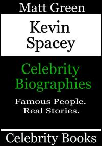 Kevin Spacey: Celebrity Biographies【電子書籍】[ Matt Green ]