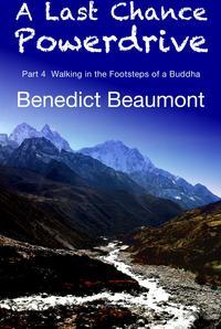 A Last Chance Powerdrive Part 4 Walking in the Footsteps of a Buddha【電子書籍】[ Benedict Beaumont ]
