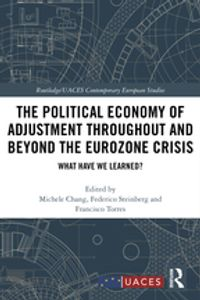 The Political Economy of Adjustment Throughout and Beyond the Eurozone CrisisWhat Have We Learned?【電子書籍】