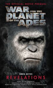 War for the Planet of the Apes: Revelations【電子書籍】[ Greg Keyes ]