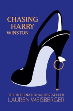 Chasing Harry Winston【電子書籍】[ Lauren Weisberger ]