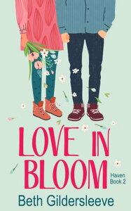 Love in Bloom【電子書籍】[ Beth Gildersleeve ]