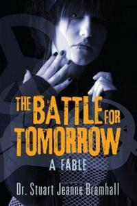 洋書, BOOKS FOR KIDS The Battle for Tomorrow: A Fable Dr Stuart Jeanne Bramhall