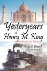 Yesteryears of Henry M. King: Recollections and Poems【電子書籍】[ Philip L. Carroll and Henry M. King (dec.) ]