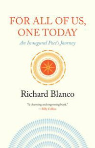 For All of Us, One TodayAn Inaugural Poet's Journey【電子書籍】[ Richard Blanco ]