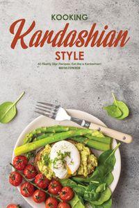 Kooking Kardashian Style: 40 Reality Star Recipes; Eat Like a Kardashian!【電子書籍】[ Martha Stephenson ]