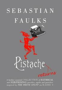 Pistache Returns【電子書籍】[ Sebastian Faulks ]