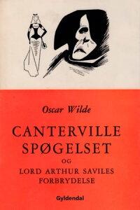 Cantervillesp?gelset og Lord Arthur Saviles forbrydelse【電子書籍】[ Oscar Wilde ]