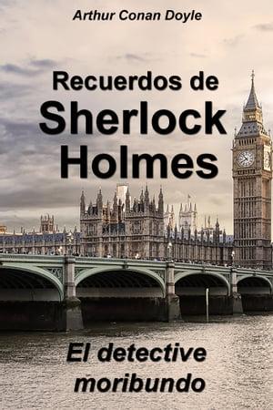 洋書, FICTION & LITERTURE El detective moribundo Arthur Conan Doyle